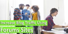 use forums sitesto increase blog and website traffic