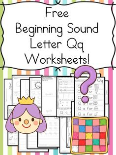 Beginning Sounds Letter Q Worksheets Free Beginning Sounds Letter Q worksheets to help you teach the letter Q and the sound it makes to preschool or kindergarten students.