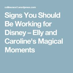 Signs You Should Be Working for Disney – Elly and Caroline's Magical Moments