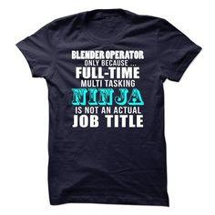 Blender Operator T Shirts, Hoodie. Shopping Online Now ==► https://www.sunfrog.com/LifeStyle/Blender-Operator-69831910-Guys.html?41382