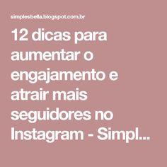 12 dicas para aumentar o engajamento e atrair mais seguidores no Instagram - Simples Bella