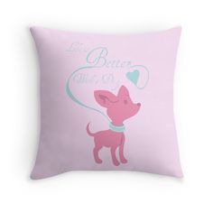 Life is Better with a Dog Pillow #dogs #puppies #pets #chihuahua #pink