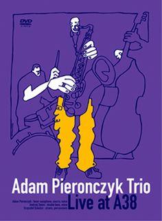 Adam Pierończyk Trio Live at A38 [DVD]  Zapis DVD koncertu tria Adama Pierończyka zarejestrowany w marcu 2007 w klubie A38 w Budapeszcie.  Sklep: http://www.sprecords.pl/video/adam-pieronczyk-trio-live-at-a38-dvd_p_191.html  Cena:29,99 PLN