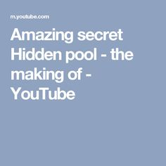 Amazing secret Hidden pool - the making of - YouTube