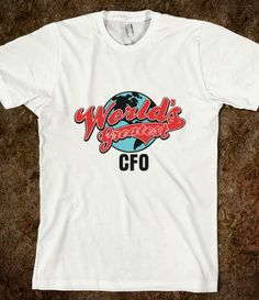 Worlds Greatest CFO #worldsgreatest #worldsgreatesttshirt #cfo