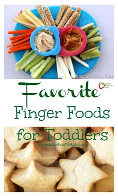 Favorite Finger Foods for Toddlers - If you have a toddler, you'll want this list of  healthy finger food! http://www.superhealthykids.com/favorite-finger-foods-for-toddlers/