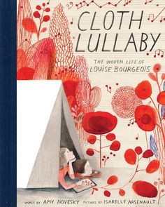 """Cloth Lullaby"", Amy Novesky (illustrated by Isabelle Arsenault) 2016"