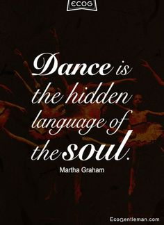 Best Photo ♂ Dance Music Quotes by Martha Graham - Dance is the hidden language of the so. Strategies Dance and action therapy is now an integral part of several day-care facilities in German-speaking Ballet Quotes, Dance Quotes, Music Quotes, Waltz Dance, Dance Art, Dance Music, New Quotes, Life Quotes, Inspirational Quotes
