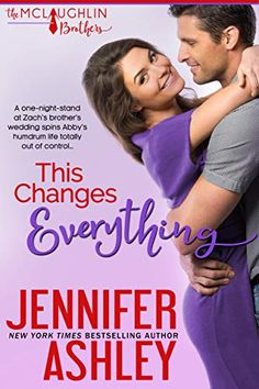 This Changes Everything (McLaughlin Brothers Book 1) by Jennifer Ashley Order Book, Everything Changes, Happy Reading, One Night Stands, First Night, Gorgeous Men, Book 1, Bestselling Author, I Am Awesome