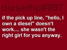 hahaha oh my... the husband still believes I dated him for his diesel. which is only slightly true.