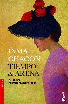 Tiempo de arena, de Inma Chacón. Finalista Premio Planeta 2011.
