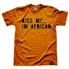 The Original Kiss Me I'm African Tee – Personal Advisory