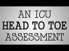 Nursing Education | ICU Head To Toe Assessment.  Listen up nursing students....this is a very small part of what you will learn!