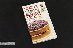 365 recetas para pasteles y galletas clásicos e innovadores. Libro de cocina