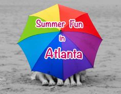 Summer Fun Guide in Atlanta With Kids: Things to Do this Summer in Atlanta