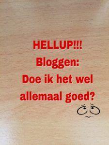 Bloggen: Doe ik het wel allemaal goed? HELP!!!!!!