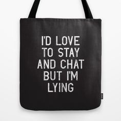 A tote when you'd really rather NOT hear about your coworker's lame weekend.