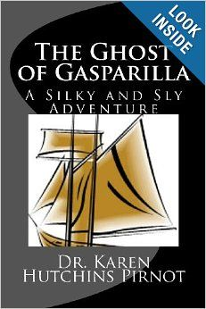 The Ghost of Gasparilla: A Silky and Sly Adventure by Dr. Karen Hutchins Pirnot  (Silver: Juvenile Level 2 (Ages 9 – 12) Books: Fiction – General)