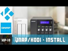 How to install Kodi on a QNAP [Repo Install][See Description for *new Repo link] - YouTube