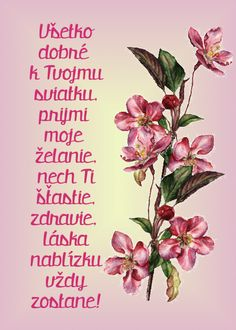 Všetko dobré k Tvojmu sviatku, prijmi moje želanie, nech Ti šťastie, zdravie, láska nablízku vždy zostane! Birthday Wishes, Happy Birthday, Crystal Nails, Good Morning, Diy And Crafts, Education, Flowers, Fotografia, Text Posts