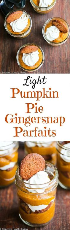 Light Pumpkin Pie Gingersnap Parfait Recipe - this easy to assemble pumpkin pie is served in individual jars, making this perfect for a snack or fun dessert ~ http://jeanetteshealthyliving.com