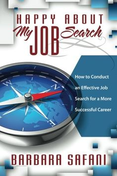 Buy Happy About My Job Search: How to Conduct an Effective Job Search for a More Successful Career by Barbara Safani and Read this Book on Kobo's Free Apps. Discover Kobo's Vast Collection of Ebooks and Audiobooks Today - Over 4 Million Titles! Economics Books, Job Help, Job Search Tips, Company Work, Job Career, Best Resume, Find A Job, My Job, Success