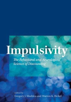 Impulsivity: The Behavioral and Neurological Science of Discounting, http://www.amazon.com/dp/1433804778/ref=cm_sw_r_pi_awdm_t-iwtb1ZH0810