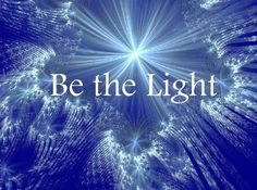 Be the Light ~