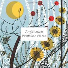 Angie Lewin: Plants and Places de Leslie Geddes-Brown https://www.amazon.fr/dp/1858945364/ref=cm_sw_r_pi_dp_EC4kxbE8NAVKR