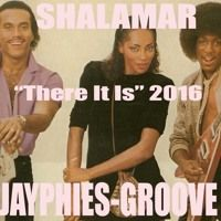 SHALAMAR - There It Is (Jayphies-Groove) 2016 by Jayphies-Groove on SoundCloud