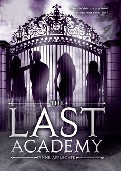Cover Reveal: The Last Academy  by Anne Applegate. Coming 5/1/13