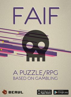 A puzzle/rpg game with a unique battle system based on gambling. Play it here: http://beavl.com/faif