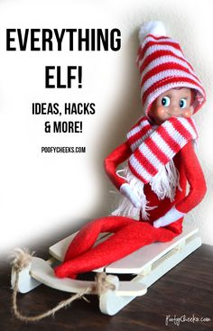 Elf on the Shelf Hacks, Ideas, Mischeif and more!