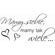 Mamy siebie, mamy tak wiele Marcel, Motto, Photo Book, Sentences, Quotations, Thoughts, Words, Quotes, Diy