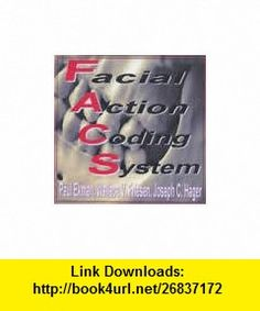 Facial Action Coding System - The Manual on CD-ROM Paul Ekman, Wallace V. Friesen, Joseph C. Hager ,   ,  , ASIN: 0931835011 , tutorials , pdf , ebook , torrent , downloads , rapidshare , filesonic , hotfile , megaupload , fileserve
