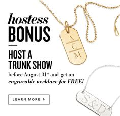 Hostess Bonus - Host a Trunk show before August 31st and get an engravable necklace for Free on top of your other free jewelry! Click to learn more! Contact me at www.stelladot.com/nicolecordova