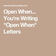 """Open When... You're Writing """"Open When"""" Letters"""
