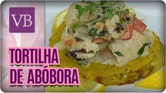 Tortilha de Abóbora - Você Bonita (22/02/17)