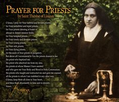 """Prayer for Priests by Saint Therese of Lisieux """"The Little Flower"""", Pray for us."""