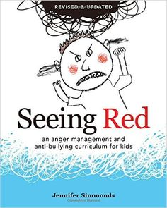 Seeing Red: An Anger Management and Anti-Bullying Curriculum for Kids: Jennifer Simmonds: 9780865717602: Amazon.com: Books