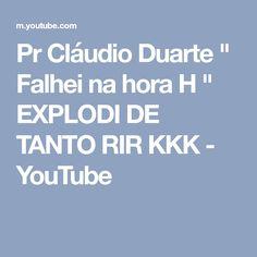 """Pr Cláudio Duarte """" Falhei na hora H """" EXPLODI DE TANTO RIR KKK - YouTube"""
