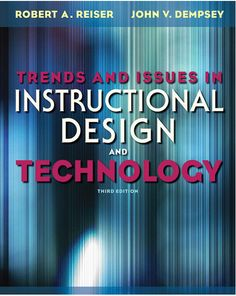 Trends and Issues in Instructional Design and Technology, 3rd, Reiser & Dempsey