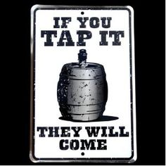 If You Tap It, They Will Come (unless it is Bud Light Lime)