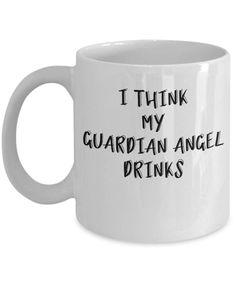 Funny Coffee Mug - My Guardian Angel Drinks Coffee Mug Quotes, Best Coffee Mugs, Funny Coffee Mugs, Coffee Humor, Coffee Cups, Tea Cups, Funny Mugshots, Camping Cups, Cool Mugs