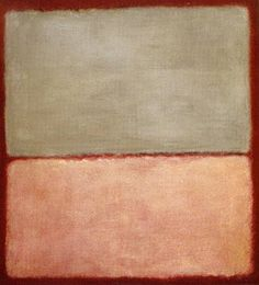 Rothko. It's amazing how he gets such beautiful colors! I would love to have the ability to see color the way Rothko did!