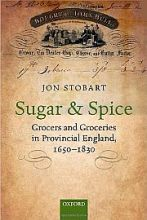 Sugar and Spice: Grocers and Groceries in Provincial England, 1650-1830 | Reviews in History