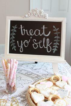 Treat Yo Self Sign... Dessert table sign... Dessert table... Sweets