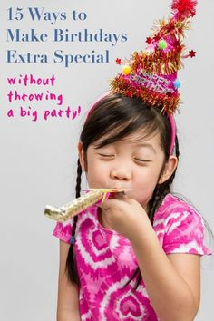 Want to celebrate your kid's big day, but don't have the time, energy, or money to throw a huge birthday party? Here are 15 super fun birthday ideas for kids that will make your child feel extra special—no big party required.