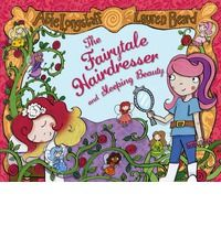The Fairytale Hairdresser and Sleeping Beauty By (author) Abie Longstaff, Illustrated by Lauren Beard