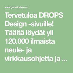 Tervetuloa DROPS Design -sivuille! Täältä löydät yli 120.000 ilmaista neule- ja virkkausohjetta ja kauniita lankoja edulliseen hintaan! Drops Design, Math, Sock, Weaving, Patterns, Crochet, Diy, Block Prints, Bricolage